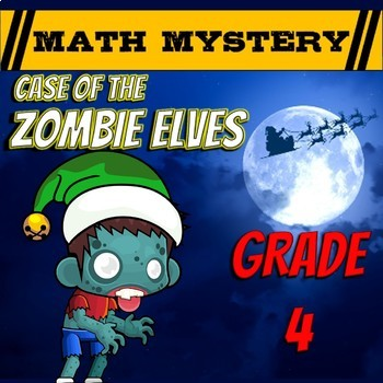 Christmas Math Activity: Christmas Math Mystery -Case of The Zombie Elves GRADE4