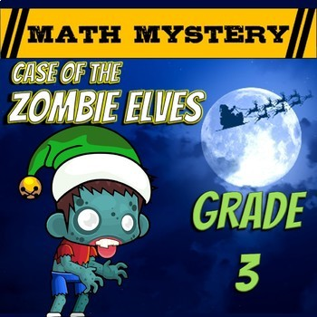 Christmas Math Activity: Math Mystery - Case of The Zombie Elves GRADE 3
