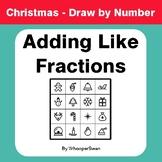 Christmas Math: Adding Like Fractions - Math & Art - Draw
