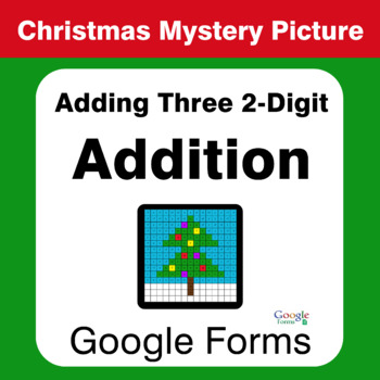Christmas Math: Adding Three 2-Digit Addition - Mystery Picture - Google Forms
