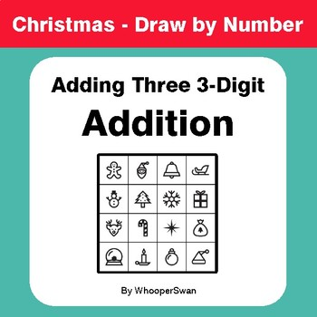 Christmas Math: Adding Three 3-Digit Addition - Math & Art - Draw by Number