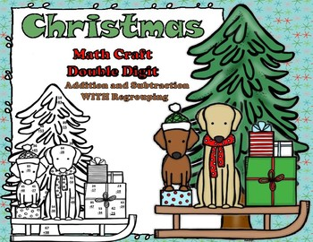 Christmas Math CRAFT Double Didgit Addition and Subtraction WITH Regrouping