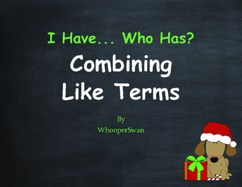 Christmas Math: Combining Like Terms - I Have, Who Has