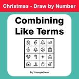 Christmas Math: Combining Like Terms - Math & Art - Draw b