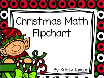 Christmas Math Flipchart (K-1) by Kindergarten Kristy | TpT