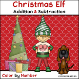 Christmas Math Fun / Elf Two Digit Addition & Subtraction / Color by Number