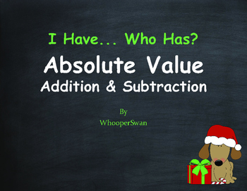Christmas Math: I Have, Who Has - Absolute Value - Addition & Subtraction