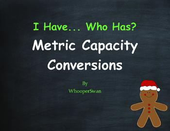 Christmas Math: I Have, Who Has - Metric Capacity Conversions