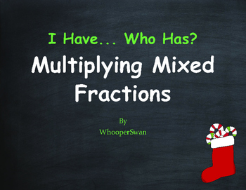 Christmas Math: I Have, Who Has - Multiplying Mixed Fractions