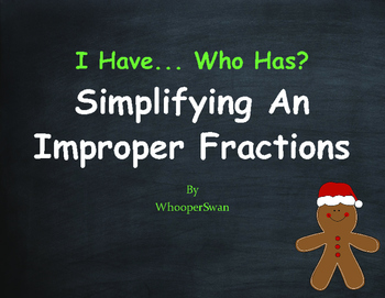Christmas Math: I Have, Who Has - Simplifying An Improper Fractions