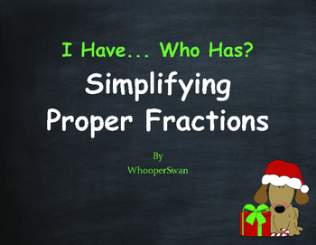 Christmas Math: I Have, Who Has - Simplifying Proper Fractions