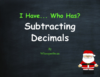 Christmas Math: I Have, Who Has - Subtracting Decimals