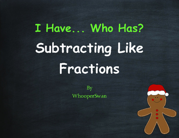 Christmas Math: I Have, Who Has - Subtracting Like Fractions