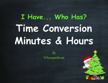 Christmas Math: I Have, Who Has - Time Conversion: Minutes