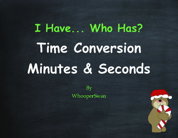 Christmas Math: I Have, Who Has - Time Conversion: Minutes & Seconds