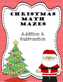 Christmas Math Mazes for Addition & Subtraction