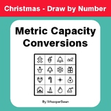 Christmas Math: Metric Capacity Conversions - Math & Art - Draw by Number