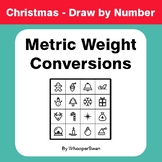 Christmas Math: Metric Weight Conversions - Math & Art - Draw by Number