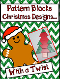 Christmas Math:  Pattern Block Christmas Designs With a Twist
