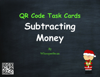 Christmas Math: Subtracting Money QR Code Task Cards