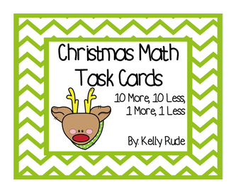 Christmas Math Task Cards- 10 More, 10 Less, 1 More, 1 Less