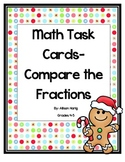 Christmas Math Task Cards-Gingerbread Compare the Fractions