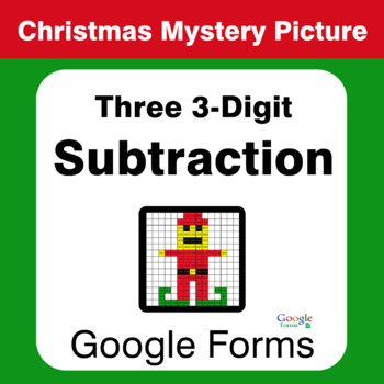 Christmas Math: Three 3-Digit Subtraction - Mystery Picture - Google Forms