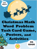 Christmas Math Word Problem Task Card Game and Activities for 5th Grade