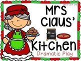 Christmas Mrs Claus' Kitchen Dramatic Play