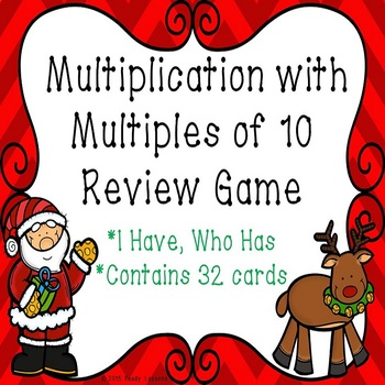 I Have Who Has Christmas Multiplying by Multiples of 10 Ga
