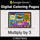 Christmas: Multiply by 3 - Google Forms | Digital Coloring Pages