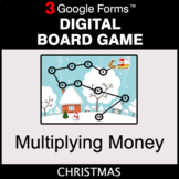 Christmas: Multiplying Money - Digital Board Game | Google Forms