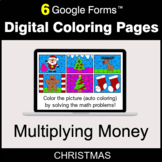 Christmas: Multiplying Money - Digital Coloring Pages | Google Forms