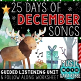 25 Days of December Songs - Guided Listening Unit w/ Follow-Along Worksheet