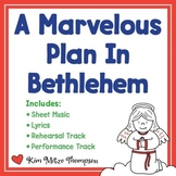 Christmas Music: A Marvelous Plan In Bethlehem with Song, Sheet Music & Lyrics