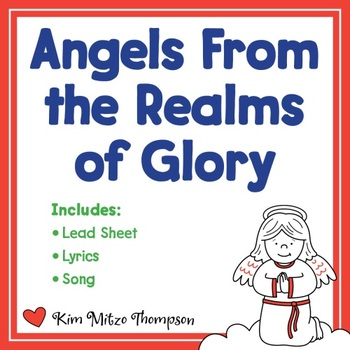 Christmas Music: Angels From the Realms of Glory with Song, Lead Sheet & Lyrics