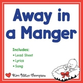 Christmas Music: Away In A Manger with Song, Music Lead Sheet & Lyrics