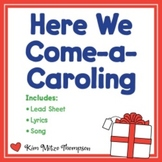 Christmas Music: Here We Come A-Caroling Song, Music & Sheet Music
