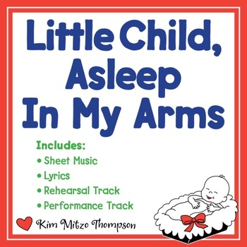 Christmas Music: Little Child, Asleep In My Arms with Song, Sheet Music & Lyrics