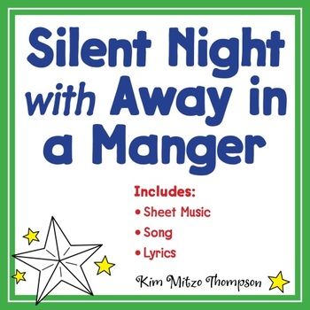 Christmas Music: Silent Night/Away In A Manger Song, Sheet Music & Lyrics