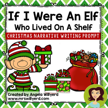 Christmas Narrative Writing Prompt: If I Were an Elf Who Lived on a Shelf