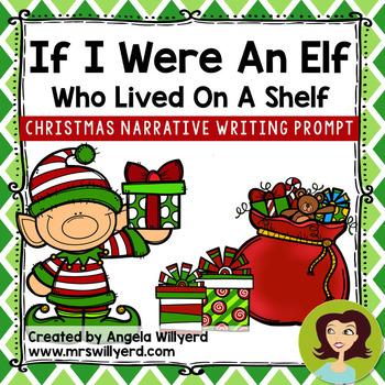 Christmas Narrative Writing Prompt: If I Were an Elf Who Lived on a Shelf