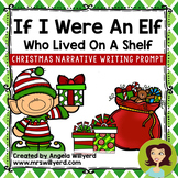 Christmas Narrative Writing Prompt: If I Were an Elf Who L