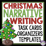 CHRISTMAS WRITING: NARRATIVE WRITING TASK CARDS, GRAPHIC ORGANIZERS, TEMPLATES