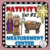 Math Center Christmas NATIVITY Set #2 Measurement