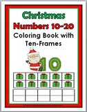 Christmas Math Numbers 11 - 20 Coloring Book with Ten Fram