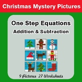 Christmas: One Step Equations - Addition & Subtraction - Mystery Pictures