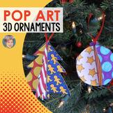 Pop Art 3D Christmas Ornaments - Unique Christmas Activity