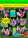 Christmas Ornaments Activities: 3D Ornaments Christmas Craft Activity-BW Version
