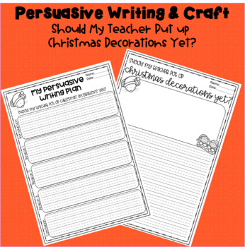 Christmas Persuasive Writing & Craft - Should My Teacher Put Up Christmas Decor?